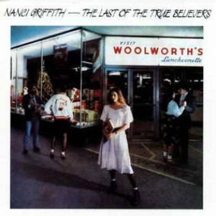 Nanci Griffith – The Last of The True Believers