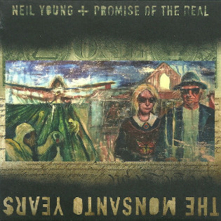 neil-young-and-promise-of-the-real-the-monsanto-years.jpg