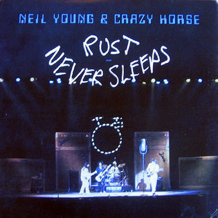 Neil Young with Crazy Horse – Rust Never Sleeps