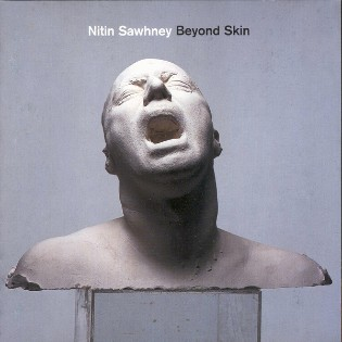Nitin Sawhney – Beyond Skin