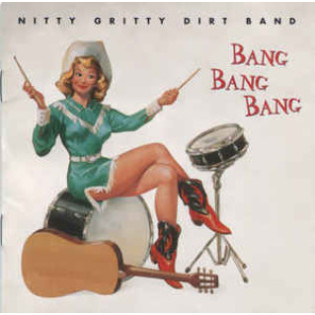 nitty-gritty-dirt-band-bang-bang-bang.jpg