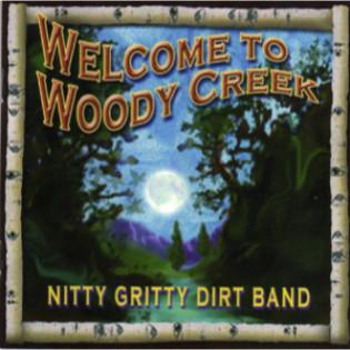 nitty-gritty-dirt-band-welcome-to-woody-creek.jpg