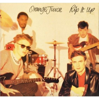 Orange Juice – Rip It Up