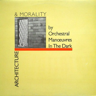 Orchestral Manoeuvres In The Dark – Architecture And Morality