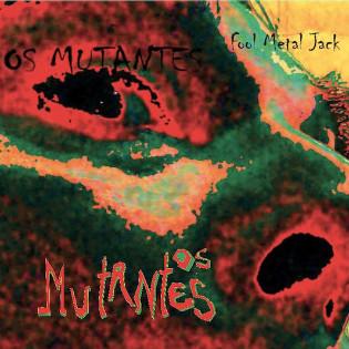 os-mutantes-fool-metal-jack.jpg