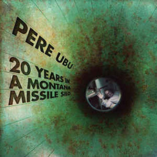 pere-ubu-20-years-in-a-montana-missile-silo.jpg