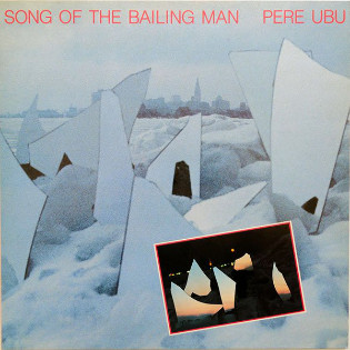 pere-ubu-song-of-the-bailing-man(1).jpg