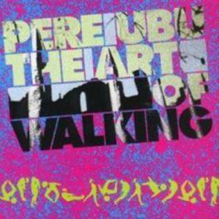 pere-ubu-the-art-of-walking.jpg