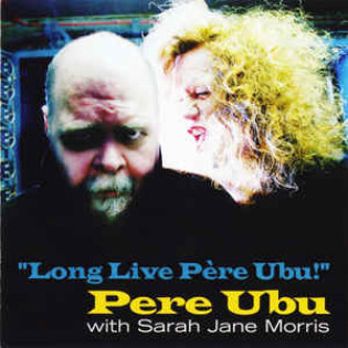 pere-ubu-with-sarah-jane-morris-long-live-pere-ubu.jpg