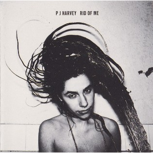 P.J. Harvey – Rid Of Me