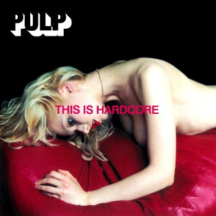 Pulp – This Is Hardcore