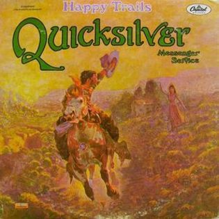 Quicksilver Messenger Service – Happy Trails