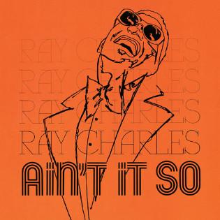 ray-charles-aint-it-so.jpg