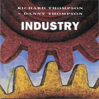 richard-thompson-and-danny-thompson-industry.jpg