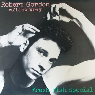 robert-gordon-with-link-wray-fresh-fish-special.jpg