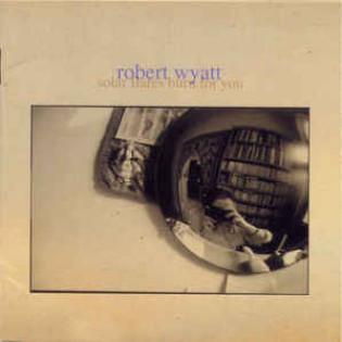 robert-wyatt-solar-flares-burn-for-you.jpg