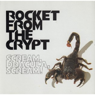 Rocket from the Crypt – Scream, Dracula, Scream!