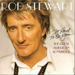 rod-stewart-it-had-to-be-you-the-great-american-songbook.jpg