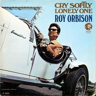 roy-orbison-cry-softly-lonely-one.jpg