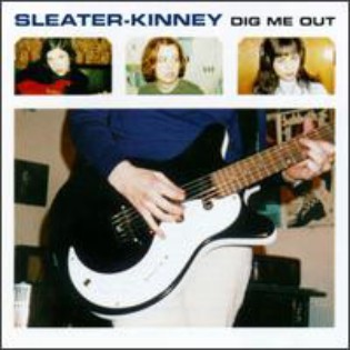 Sleater-Kinney – Dig Me Out