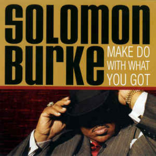 solomon-burke-make-do-with-what-you-got.jpg