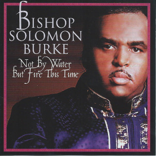 solomon-burke-not-by-water-but-fire-this-time.jpg