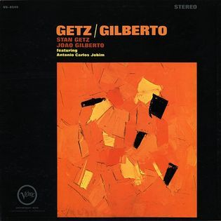 Stan Getz and João Gilberto – Getz / Gilberto