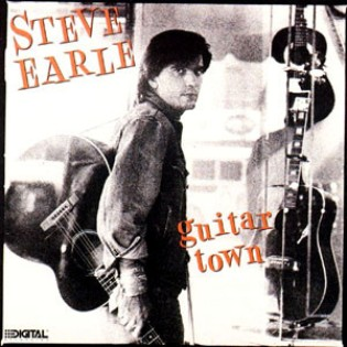 Steve Earle – Guitar Town