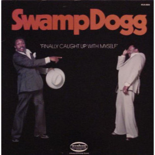 swamp-dogg-finally-caught-up-with-myself.jpg