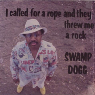 swamp-dogg-i-called-for-a-rope-and-they-threw-me-a-rock.jpg