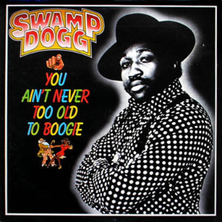 swamp-dogg-you-aint-never-too-old-to-boogie.jpg