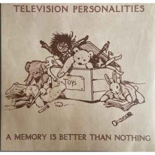 television-personalities-a-memory-is-better-than-nothing.jpg