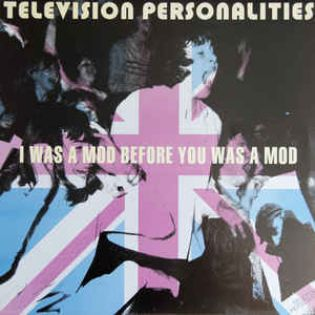 television-personalities-i-was-a-mod-before-you-was-a-mod.jpg