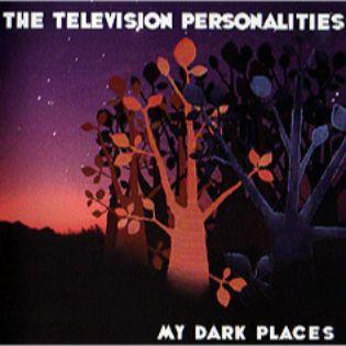 television-personalities-my-dark-places.jpg
