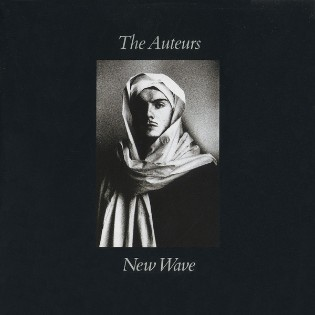 The Auteurs – New Wave