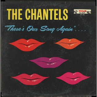 the-chantels-theres-our-song-again.jpg