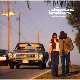 The Chemical Brothers – Exit Planet Dust