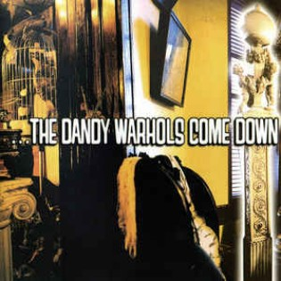 The Dandy Warhols – The Dandy Warhols Come Down