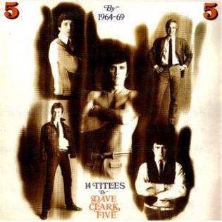 5 By 5 = GO! - 14 Titles By Dave Clark Five