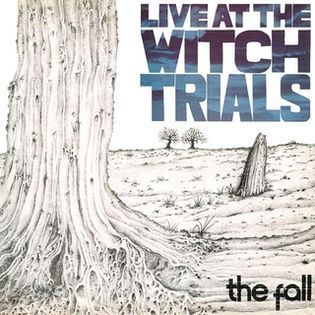 The Fall – Live At The Witch Trials