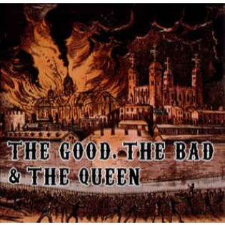 The Good, The Bad and The Queen – The Good, The Bad And The Queen