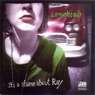 The Lemonheads – It's A Shame About Ray