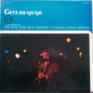 the-new-stan-getz-quartet-astrud-gilberto-getz-au-go-go.jpg