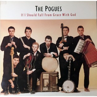 The Pogues – If I Should Fall From Grace With God