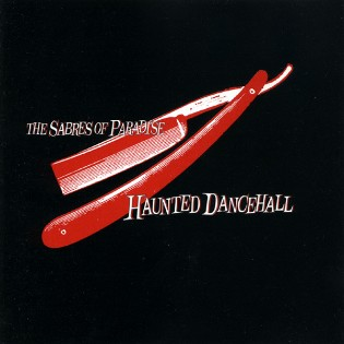 The Sabres Of Paradise – Haunted Dancehall