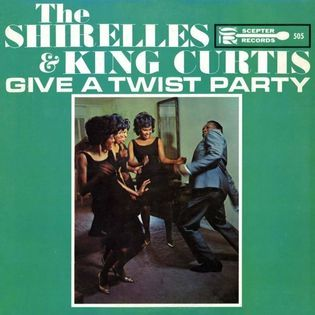 The Shirelles And King Curtis Give A Twist Party