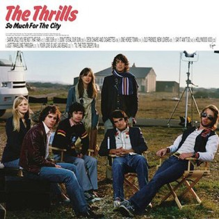 The Thrills – So Much For The City