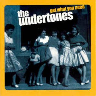 the-undertones-get-what-you-need.jpg