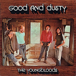 the-youngbloods-good-and-dusty.jpg