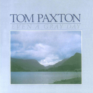 tom-paxton-even-a-gray-day.jpg